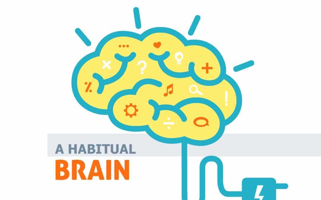 A Habitual Brain